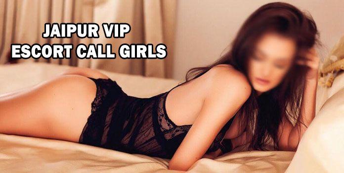 Jaipur VIP Escort Services - Jaipur VIP Escorts Call Girls