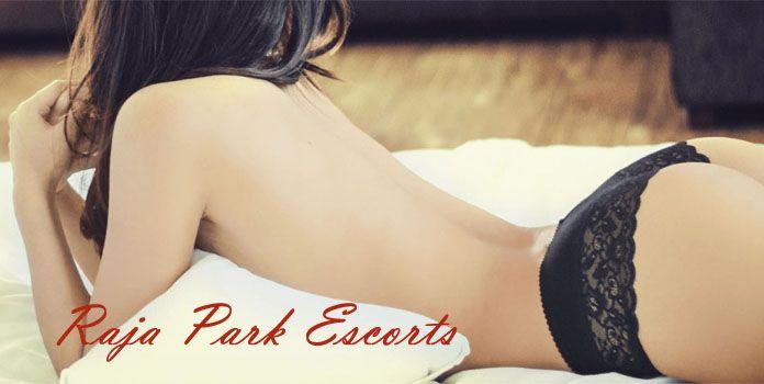 Escorts in Raja Park - Raja Park Escorts Call Girls